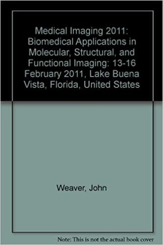 Medical Imaging 2011: Biomedical Applications in Molecular, Structural, and Functional Imaging (Proceedings of SPIE)