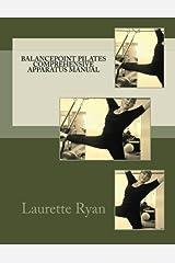 Balancepoint Pilates  Comprehensive Apparatus Manual Paperback