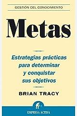 Metas: Estrategias prácticas para determinar y conquistar sus objetivos (Gestión del conocimiento) (Spanish Edition) Kindle Edition