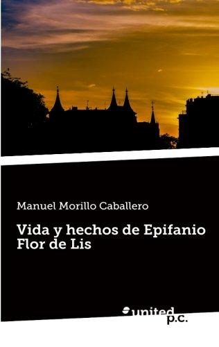 Descargar Libro Vida Y Hechos De Epifanio Flor De Lis Manuel Morillo Caballero