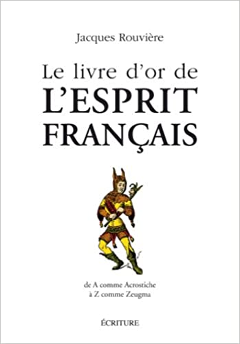Amazon Fr Le Livre D Or De L Esprit Francais Jacques