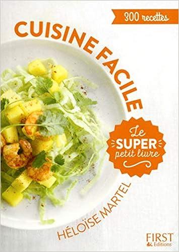 Le Super Petit Livre Cuisine Facile En 130 Recettes