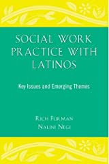 Social Work Practice With Latinos: Key Issues and Emerging Themes Paperback