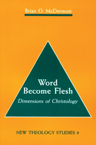 Word Become Flesh: Dimensions of Christology (New...