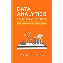 Data Analytics for Beginners: Basic Guide to Master Data Analytics