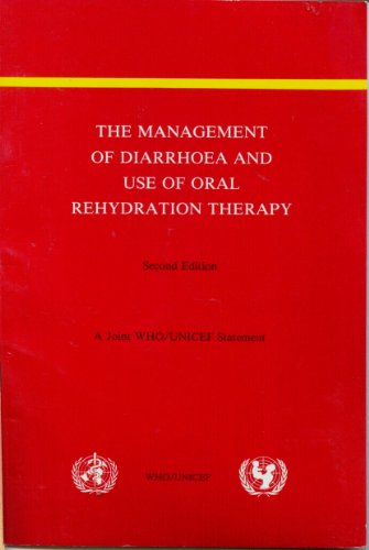 - The Management of Diarrhoea and Use of Oral Rehydration Therapy