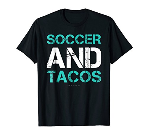Soccer And Tacos Gift T-Shirt. Funny Soccer Player Shirts - T-shirt Quote Soccer