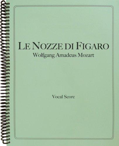 - Le Nozze di Figaro Vocal Score by Wolfgang Amadeus Mozart (2013-08-02)