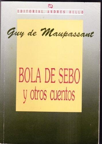 Bola de sebo / Ball of grease: Y Otros Cuentos / and Other Stories (Spanish Edition) pdf epub