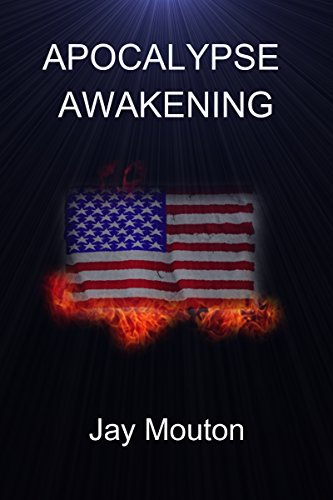 Apocalypse Awakening: Book I:  2016--It Begins (Apocalypse Awakening: 2016) by [Mouton, Jay]