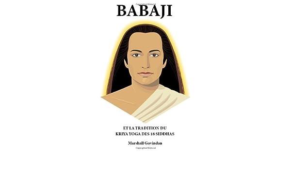 Babaji: Et la Tradition du Kriya Yoga des 18 Siddhas by ...