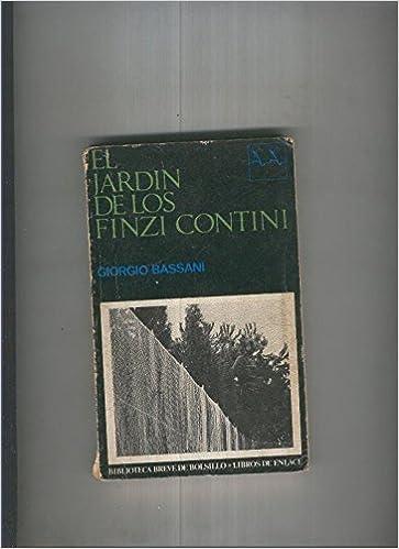 El jardin de los Finzi Contini: Amazon.es: Bassani,Giorgio: Libros
