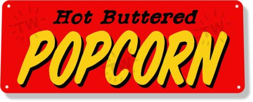 Buttered Popcorn Hot - TIN Sign Hot Buttered Popcorn Red Pop Corn Machine Movie Theater Decor