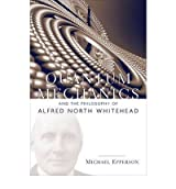 [ QUANTUM MECHANICS AND THE PHILOSOPHY OF ALFRED NORTH WHITEHEAD BY EPPERSON, MICHAEL](AUTHOR)PAPERBACK