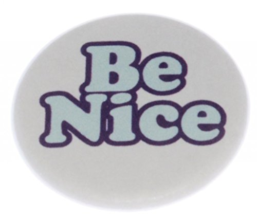Nice Pinback Button - A&T Designs Unisex - Be Nice 1.25