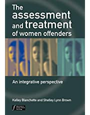 The Assessment and Treatment of Women Offenders: An Integrative Perspective