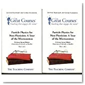Particle Physics for Non-physicists: a Tour of the Microcosmos (The Great Courses)
