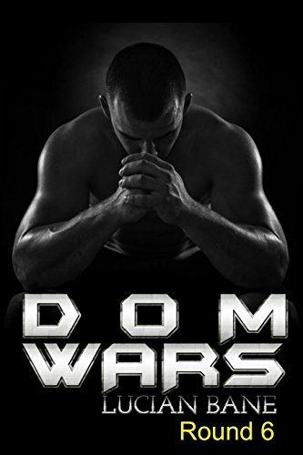Dom Wars: Round 6 by [Bane, Lucian]