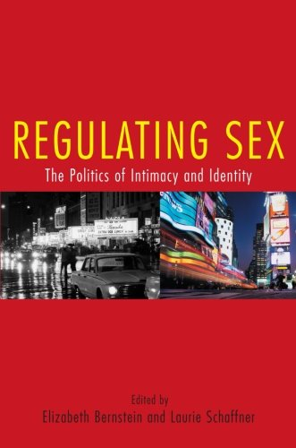 Regulating Sex: The Politics of Intimacy and Identity (Perspectives on Gender)