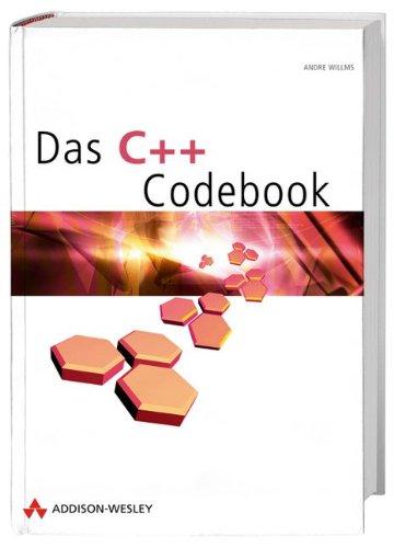 Das C++ Codebook Gebundenes Buch – 1. September 2003 Andre Willms Addison-Wesley Verlag 3827320836 Programmiersprachen