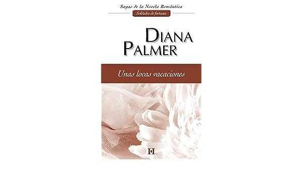 Unas locas vacaciones: Soldados de fortuna (2) (Harlequin Sagas) (Spanish Edition) - Kindle edition by Diana Palmer. Literature & Fiction Kindle eBooks ...