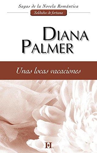 Unas locas vacaciones: Soldados de fortuna (2) (Harlequin Sagas) (Spanish