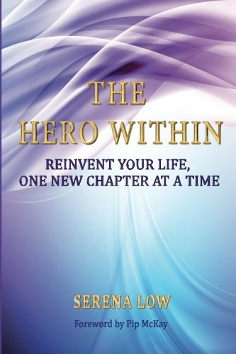 The Hero Within: Reinvent Your Life, One New Chapter at a Time PDF