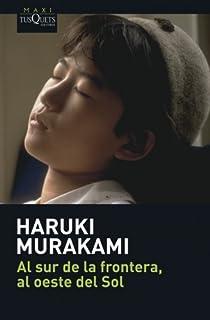 Al sur de la frontera, al oeste del Sol par Murakami