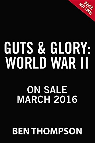 Guts & Glory: World War II (Guts & Glory Series, Book 3) (Guts and Glory)