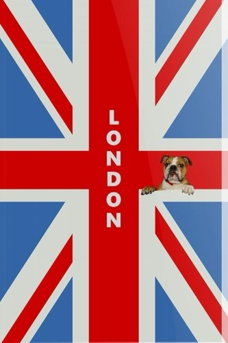 LONDON Notebook: Union Jack English Bulldog Journal: for School, the Office, or Home! (6 x 9 inches, 110 pages)