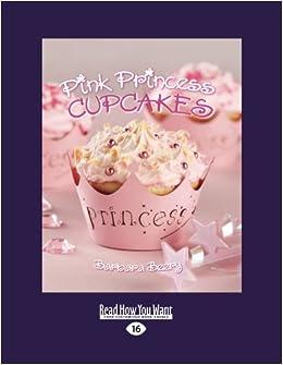 Pink Princess Cupcakes Barbara Beery 9781459658783 Amazon Books