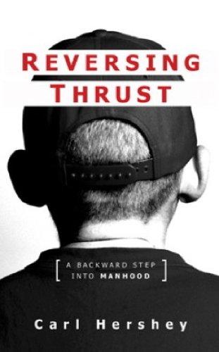 Reversing Thrust .... A Backward Step Into Manhood