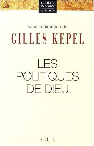 Amazon Fr Les Politiques De Dieu Gilles Kepel Livres