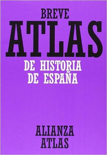 Breve atlas de historia de España (Alianza Atlas (Aat))