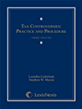 Tax Controversies: Practice and Procedure