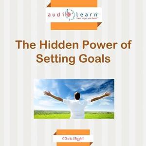 The Hidden Power of Setting Goals Audiobook