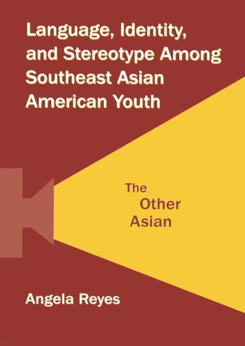 Language, Identity, and Stereotype Among Southeast Asian American Youth: The Other Asian by Brand: Routledge