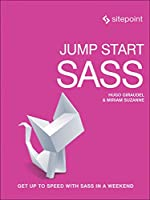 Jump Start Sass: Get Up to Speed With Sass in a Weekend Front Cover