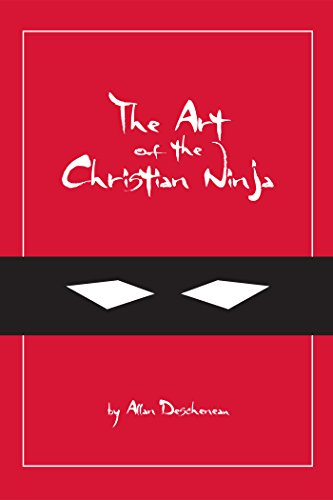 The Art of the Christian Ninja: A Guide to Infiltration ...