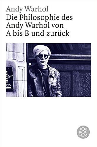 Die Philosophie Des Andy Warhol Von A Bis B Und Zurück Figuren Des