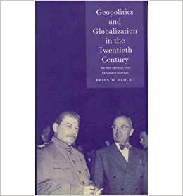 geopolitics and globalization in the twentieth century blouet brian