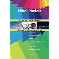Nitrofurantoin; A Clear and Concise Reference