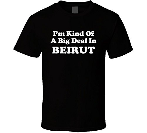 I'm Kind of a Big Deal In Beirut Lebanon Funny Home Country Gift T Shirt L - Lebanon Kinder