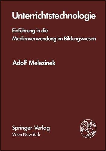 Unterrichtstechnologie: Einf????hrung in die Medienverwendung im Bildungswesen (German Edition) by A. Melezinek (2013-10-04)