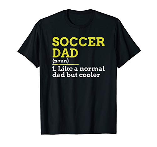 Soccer Dad Like A Normal Dad But Cooler Gift T Shirt ()