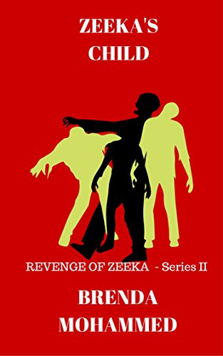 Book: Zeeka's Child (Revenge of Zeeka Book 2) by Brenda Mohammed