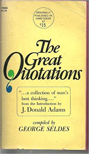 The Great Quotations George Editor Seldes 60 Amazon Best Great Quotations