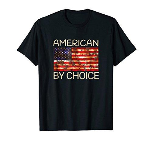 American by choice T Shirt US Citizenship gift T-shirt
