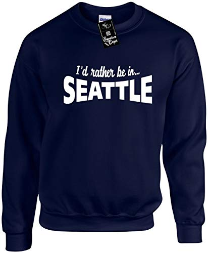 Unisex Funny Crewneck Sz L (I'd Rather BE in Seattle (Washington, WA) Sweatshirt