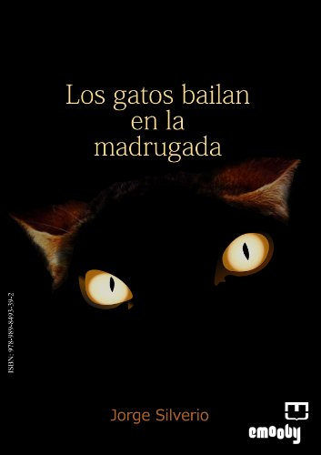 Los gatos bailan en la madrugada (Spanish Edition) by [Silverio Tejera, Jorge
